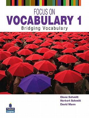 Focus on Vocabulary By Schmitt, Diane/ Schmitt, Norbert/ Mann, David