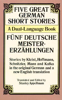 Five Great German Short Stories/Funf Deutsche Meistererzahlungen By Appelbaum, Stanley (EDT)