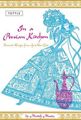 In a Persian Kitchen By Mazda, M.